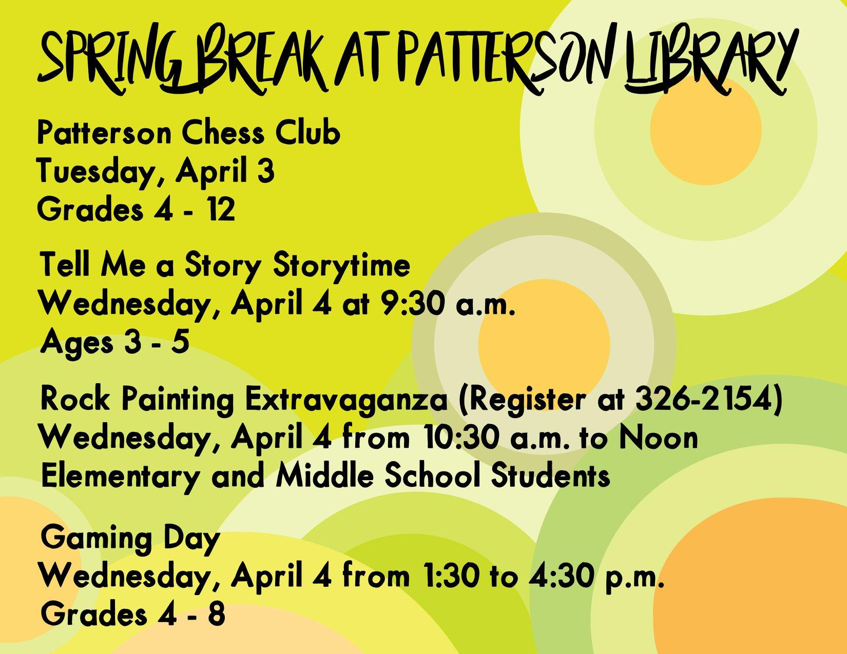 Spring Break at Patterson Library
