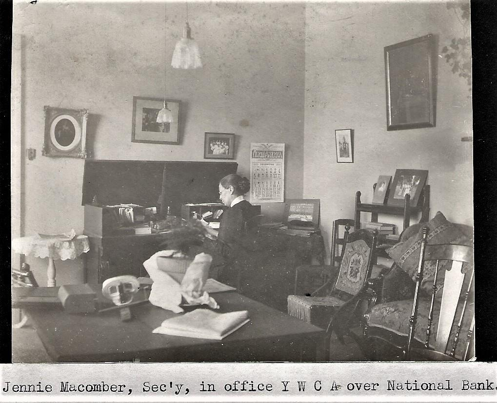 Jennie Macomber, Sec'y, in office of YWCA over the National Bank (2nd floor of Brewer Block) some time before the YWCA acquired the house on South Portage in 1909.